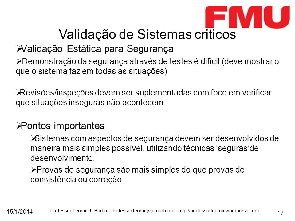 15/1/2014 Professor Leomir J. Borba- professor.leomir@gmail.com –http://professorleomir.wordpress.com 17 Validação Estática para Segurança Demonstraçã