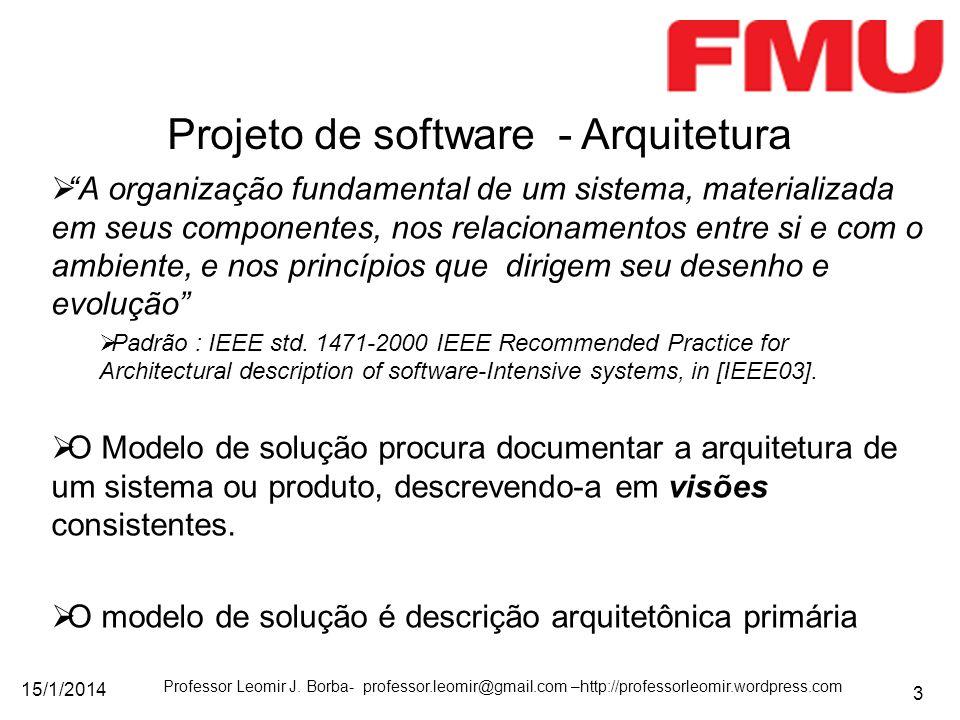 15/1/2014 Professor Leomir J. Borba- professor.leomir@gmail.com –http://professorleomir.wordpress.com 3 A organização fundamental de um sistema, mater