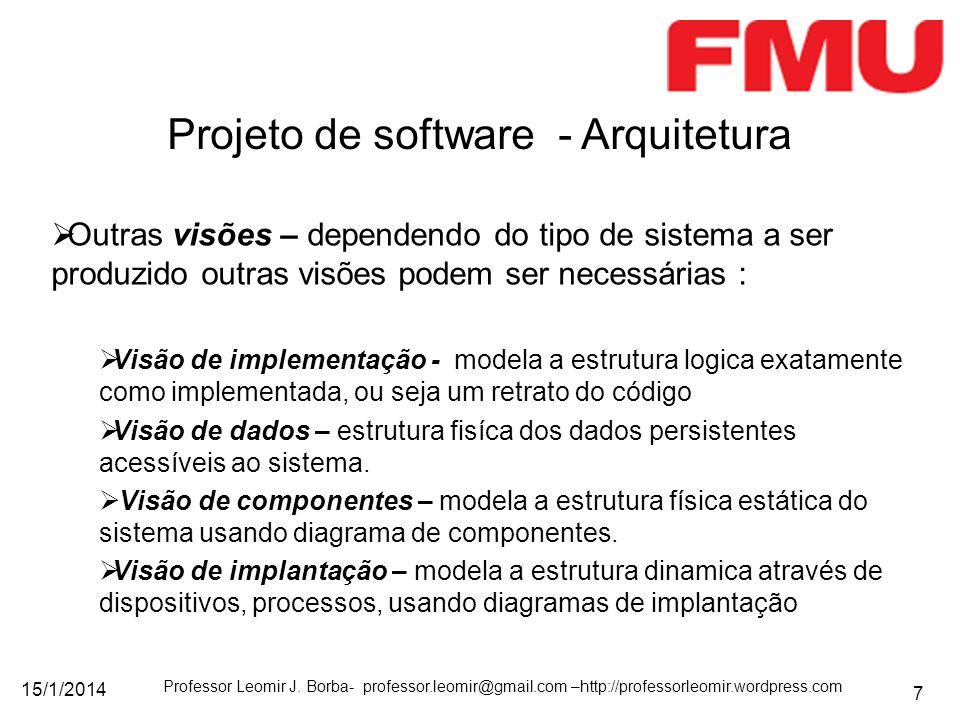 15/1/2014 Professor Leomir J. Borba- professor.leomir@gmail.com –http://professorleomir.wordpress.com 7 Outras visões – dependendo do tipo de sistema