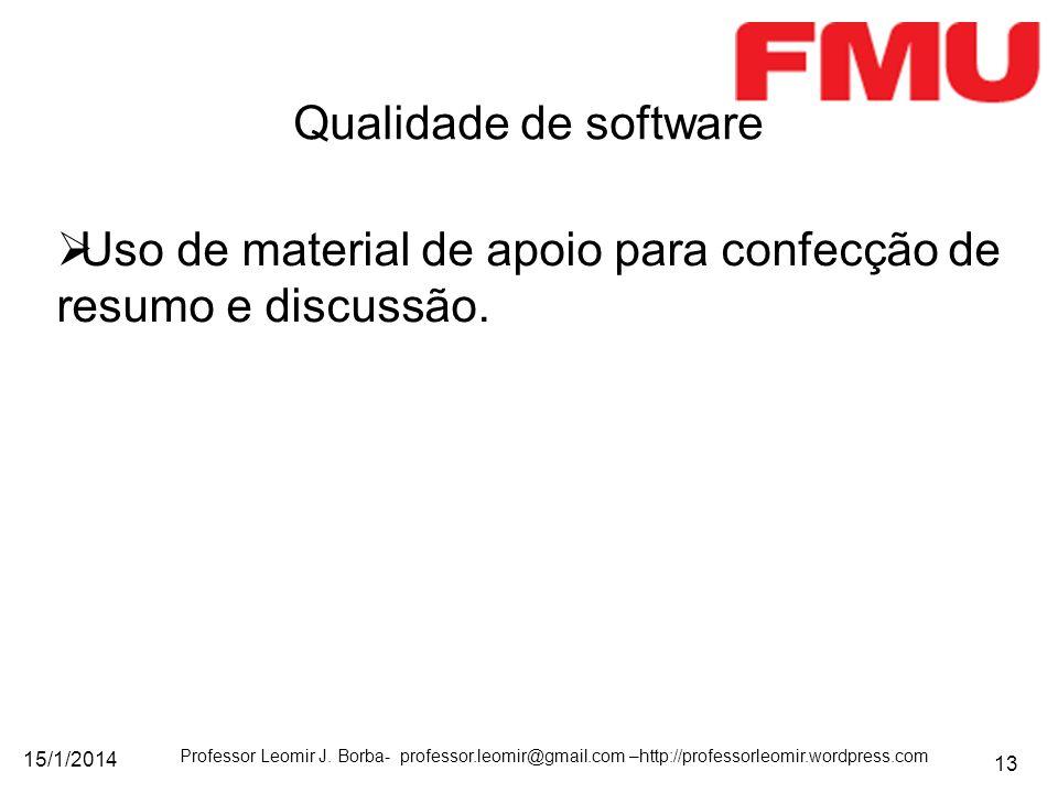 15/1/2014 Professor Leomir J. Borba- professor.leomir@gmail.com –http://professorleomir.wordpress.com 13 Uso de material de apoio para confecção de re