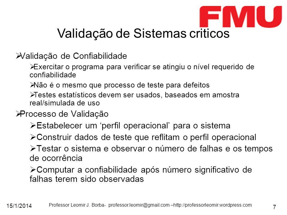 15/1/2014 Professor Leomir J. Borba- professor.leomir@gmail.com –http://professorleomir.wordpress.com 7 Validação de Confiabilidade Exercitar o progra