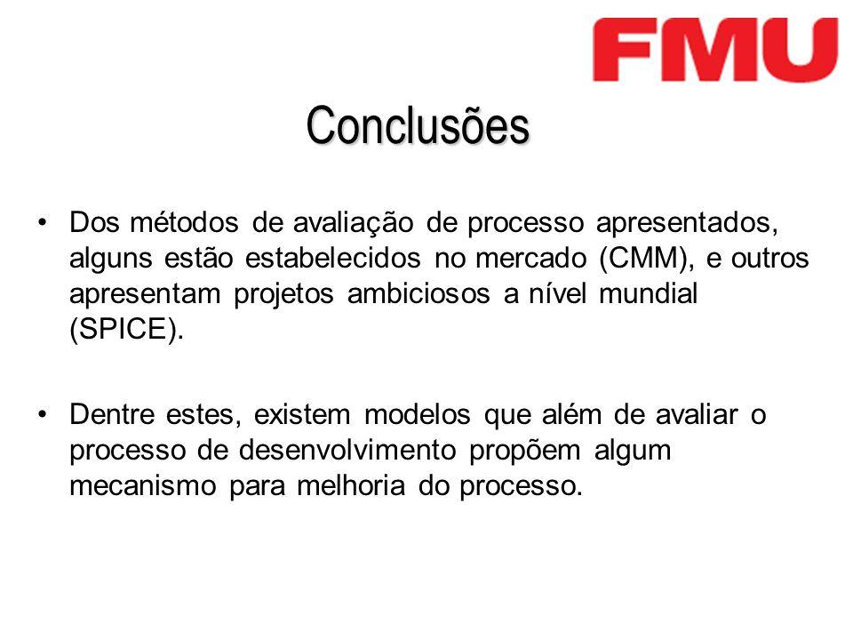 Conclusões Dos métodos de avaliação de processo apresentados, alguns estão estabelecidos no mercado (CMM), e outros apresentam projetos ambiciosos a n