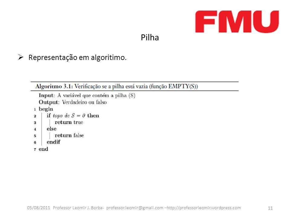 Pilha 11 05/08/2011 Professor Leomir J.
