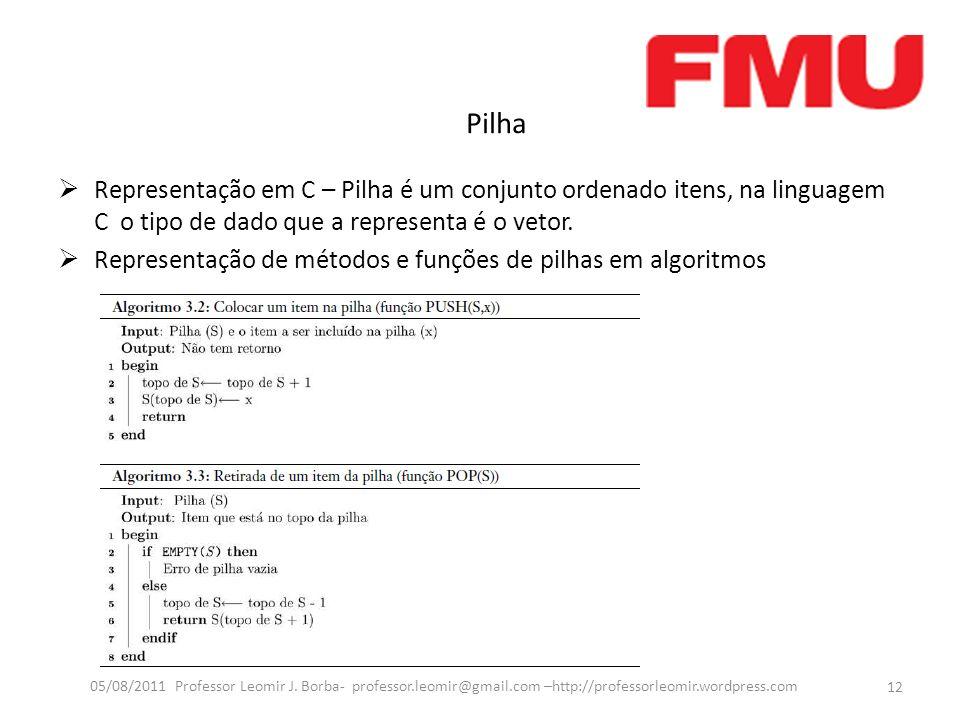 Pilha 12 05/08/2011 Professor Leomir J.