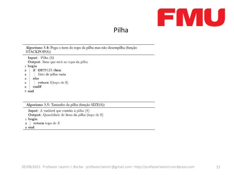 Pilha 13 05/08/2011 Professor Leomir J.