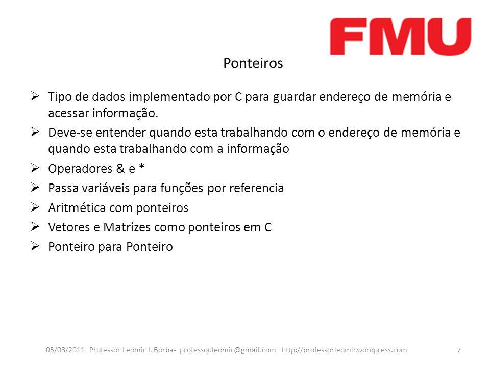 Ponteiros 7 05/08/2011 Professor Leomir J.