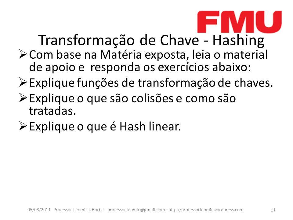 Transformação de Chave - Hashing Com base na Matéria exposta, leia o material de apoio e responda os exercícios abaixo: Explique funções de transformação de chaves.
