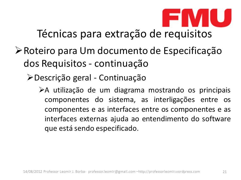 Técnicas para extração de requisitos Roteiro para Um documento de Especificação dos Requisitos - continuação Descrição geral - Continuação A utilizaçã