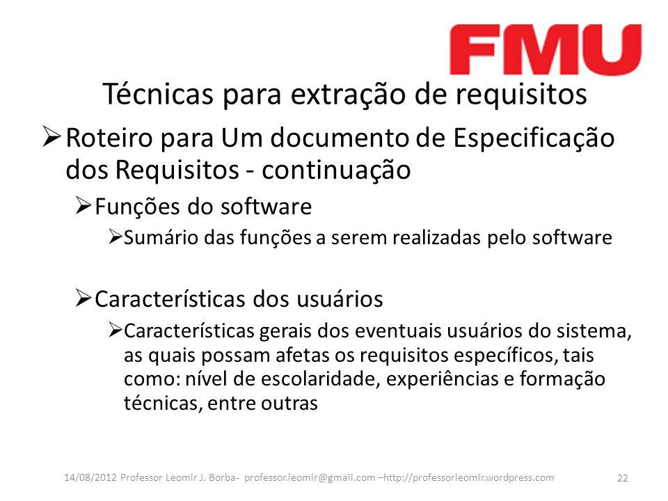 Técnicas para extração de requisitos Roteiro para Um documento de Especificação dos Requisitos - continuação Funções do software Sumário das funções a