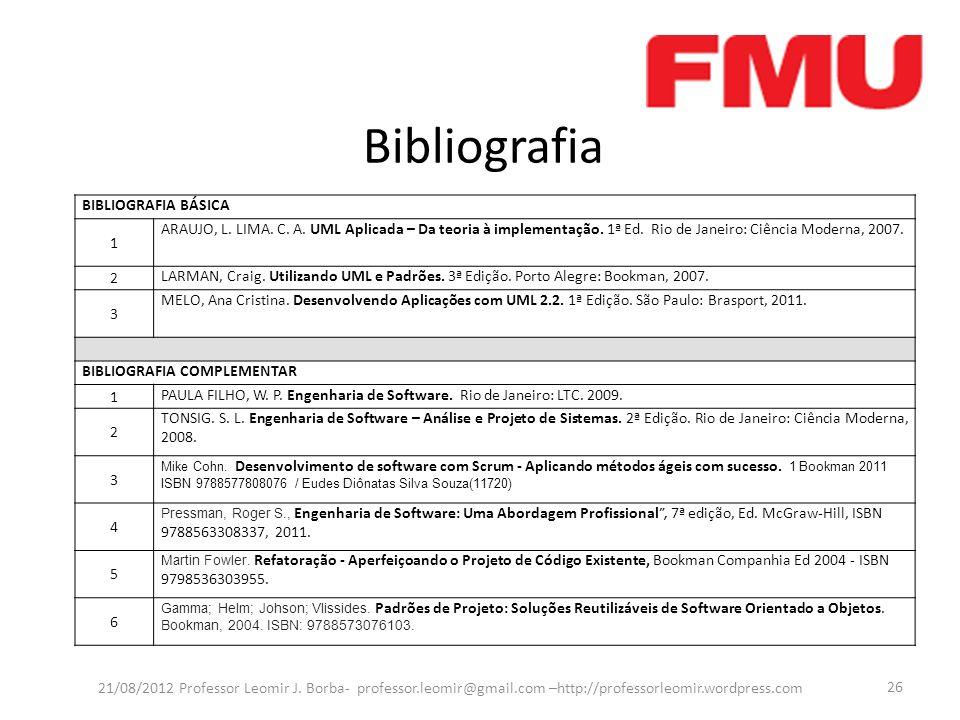 Bibliografia 21/08/2012 Professor Leomir J. Borba- professor.leomir@gmail.com –http://professorleomir.wordpress.com 26 BIBLIOGRAFIA BÁSICA 1 ARAUJO, L