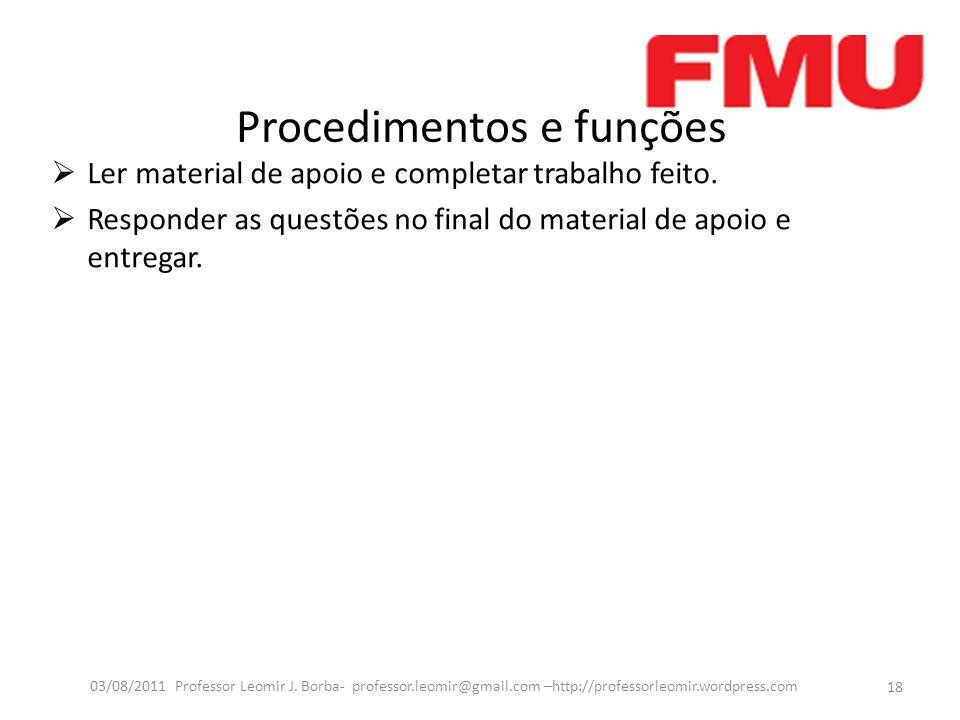 Procedimentos e funções Ler material de apoio e completar trabalho feito.