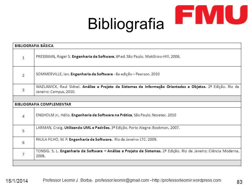 15/1/2014 Professor Leomir J. Borba- professor.leomir@gmail.com –http://professorleomir.wordpress.com 83 Bibliografia BIBLIOGRAFIA BÁSICA 1 PRESSMAN,