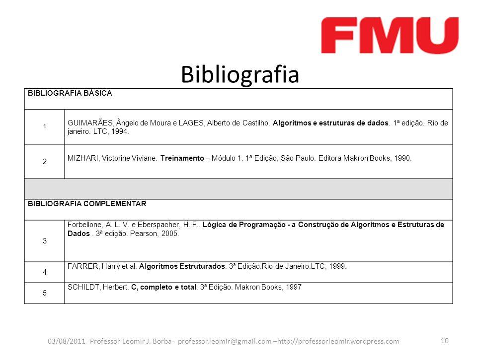 Bibliografia 03/08/2011 Professor Leomir J. Borba- professor.leomir@gmail.com –http://professorleomir.wordpress.com 10 BIBLIOGRAFIA BÁSICA 1 GUIMARÃES