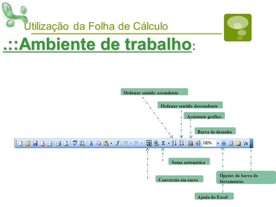 Utilização da Folha de Cálculo.::Ambiente de trabalho : Conversão em euros Soma automática Ordenar sentido ascendente Ordenar sentido descendente Assi
