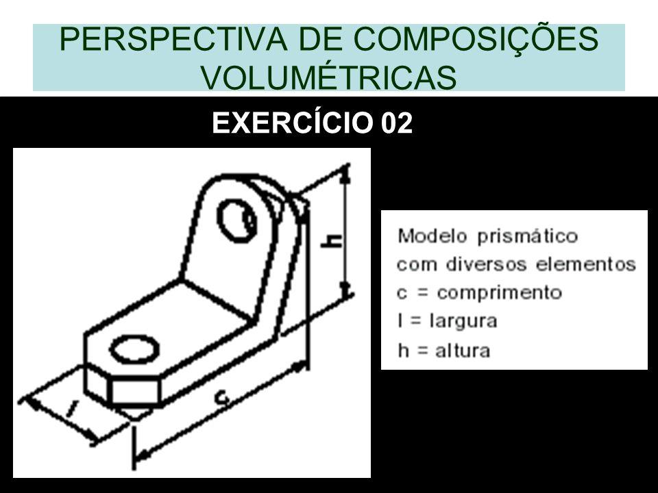 PERSPECTIVA DE COMPOSIÇÕES VOLUMÉTRICAS EXERCÍCIO 02