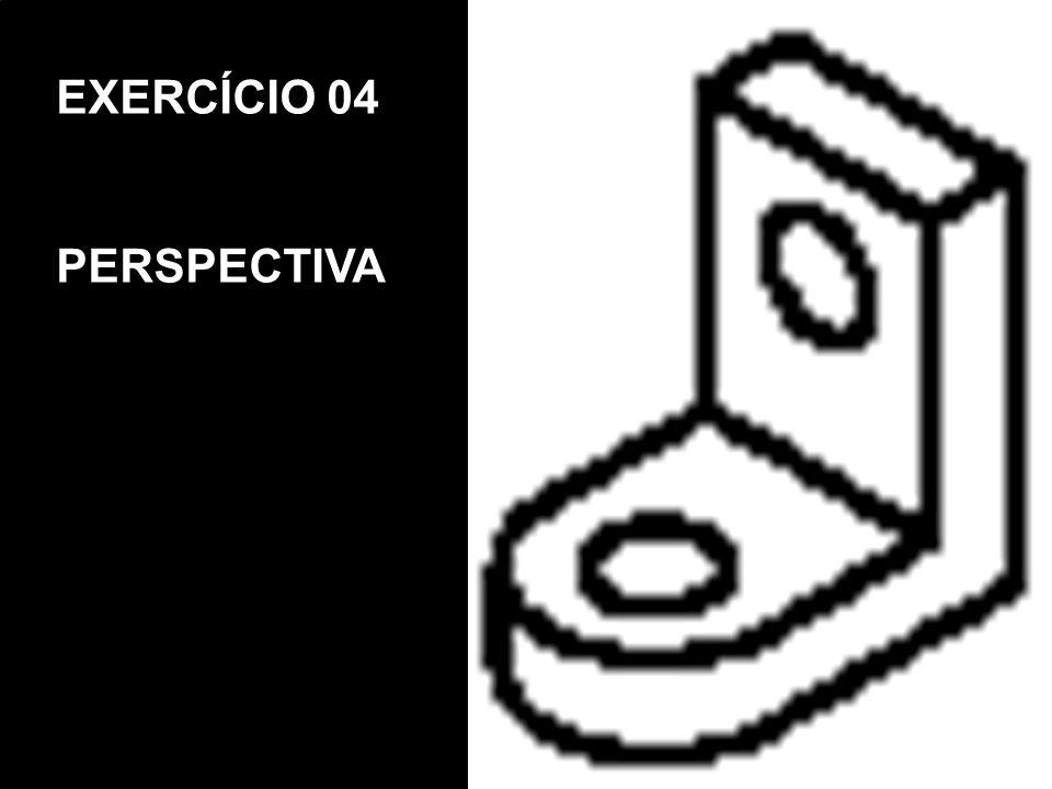 EXERCÍCIO 04 PERSPECTIVA