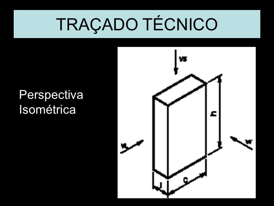 Vista FrontalVista SuperiorVista Lat. EsquerdaPerspectiva Isométrica. TRAÇADO TÉCNICO Perspectiva Isométrica