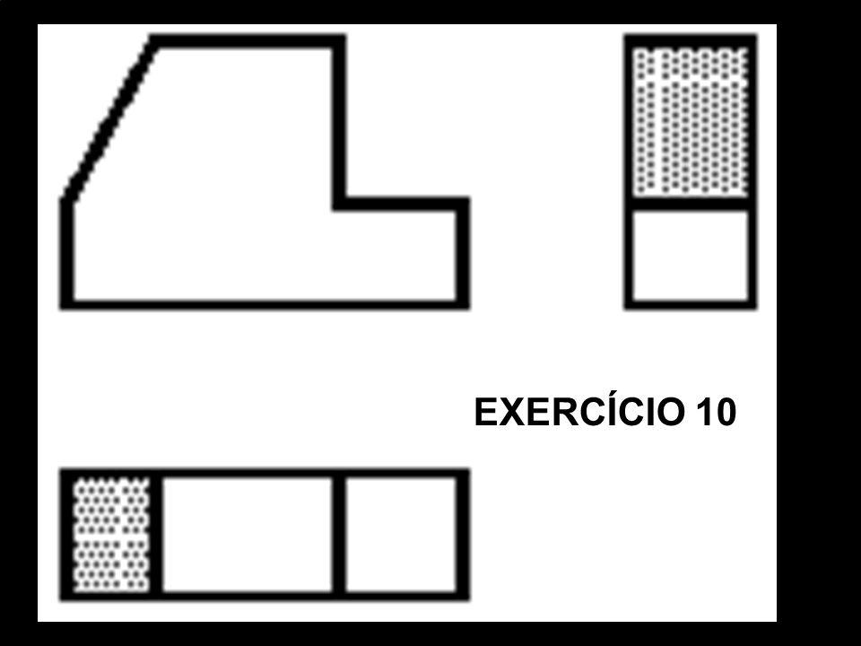 Vista FrontalVista SuperiorVista Lat. EsquerdaPerspectiva Isométrica. EXERCÍCIO 10