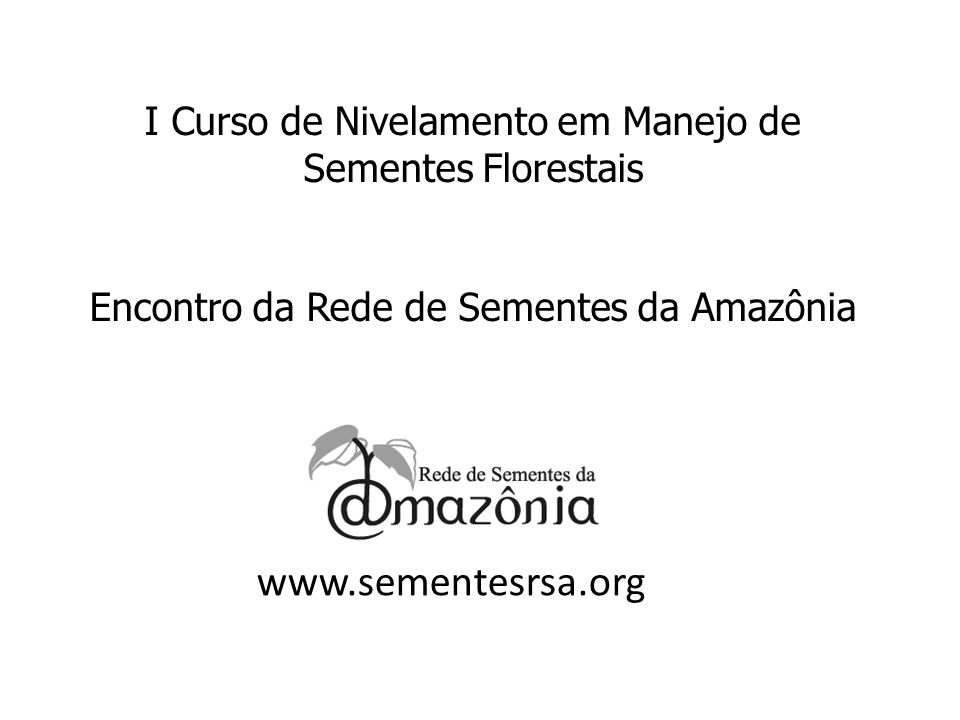LEGISLAÇÃO BRASILEIRA DE SEMENTES E MUDAS Maria Aldenir Mota de Brito, M.Sc.