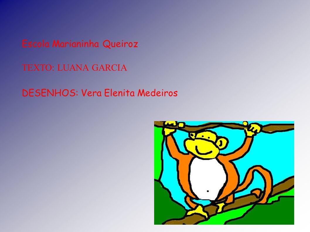 Escola Marianinha Queiroz TEXTO: LUANA GARCIA DESENHOS: Vera Elenita Medeiros
