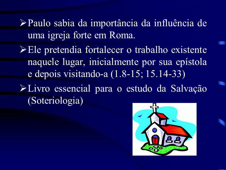Paulo sabia da importância da influência de uma igreja forte em Roma. Ele pretendia fortalecer o trabalho existente naquele lugar, inicialmente por su