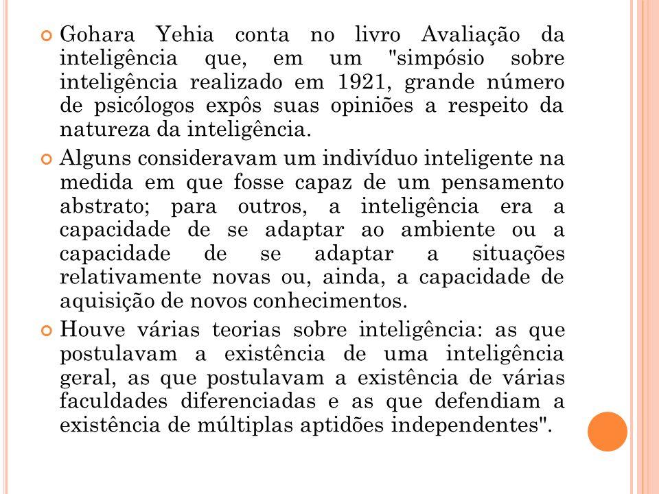 Gohara Yehia conta no livro Avaliação da inteligência que, em um