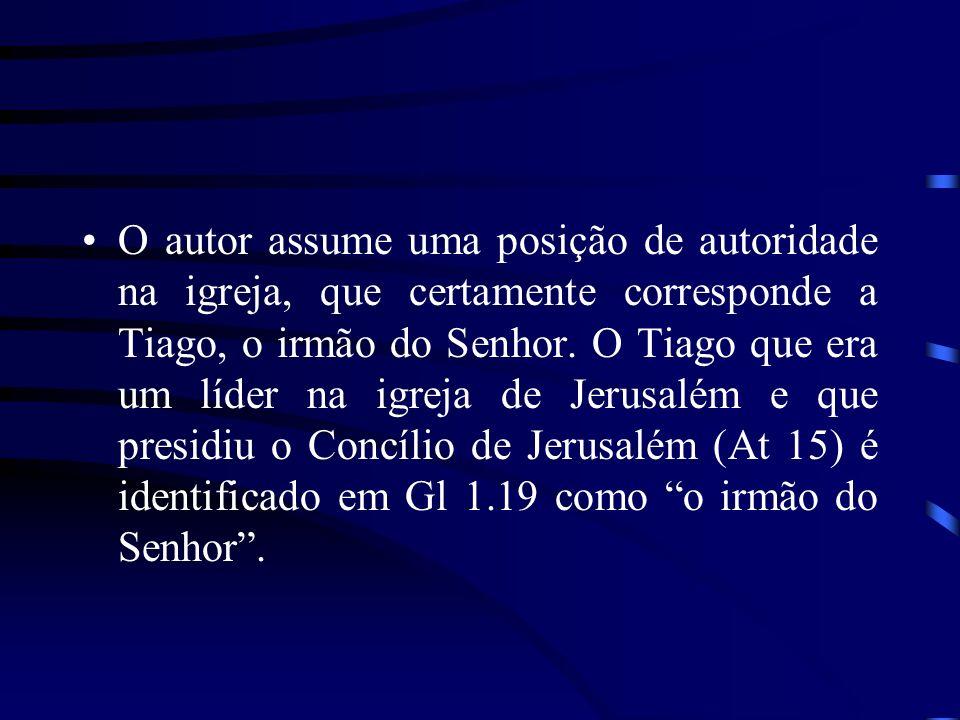 O autor assume uma posição de autoridade na igreja, que certamente corresponde a Tiago, o irmão do Senhor. O Tiago que era um líder na igreja de Jerus