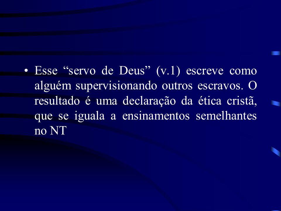 Começando no primeiro verso e continuando por toda a carta, Tiago reconhece a autoridade de Jesus, referindo- se como servo, ou escravo, do Senhor.