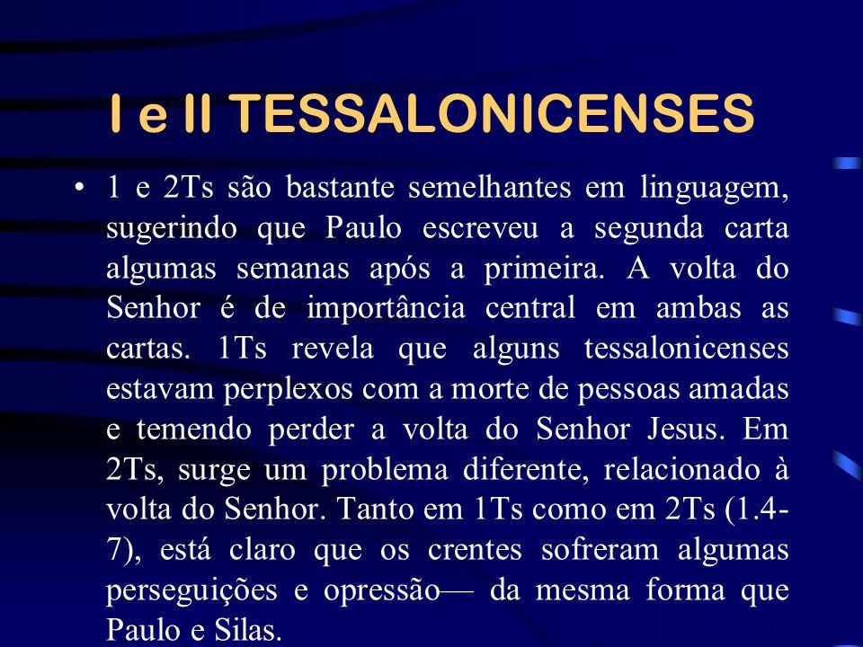 I e II TESSALONICENSES 1 e 2Ts são bastante semelhantes em linguagem, sugerindo que Paulo escreveu a segunda carta algumas semanas após a primeira. A