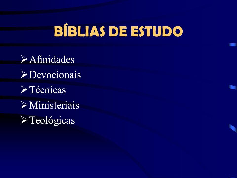 BÍBLIAS DE ESTUDO Afinidades Devocionais Técnicas Ministeriais Teológicas