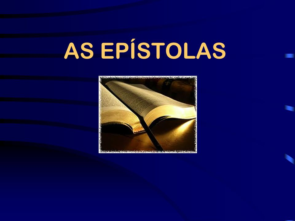 AS EPÍSTOLAS
