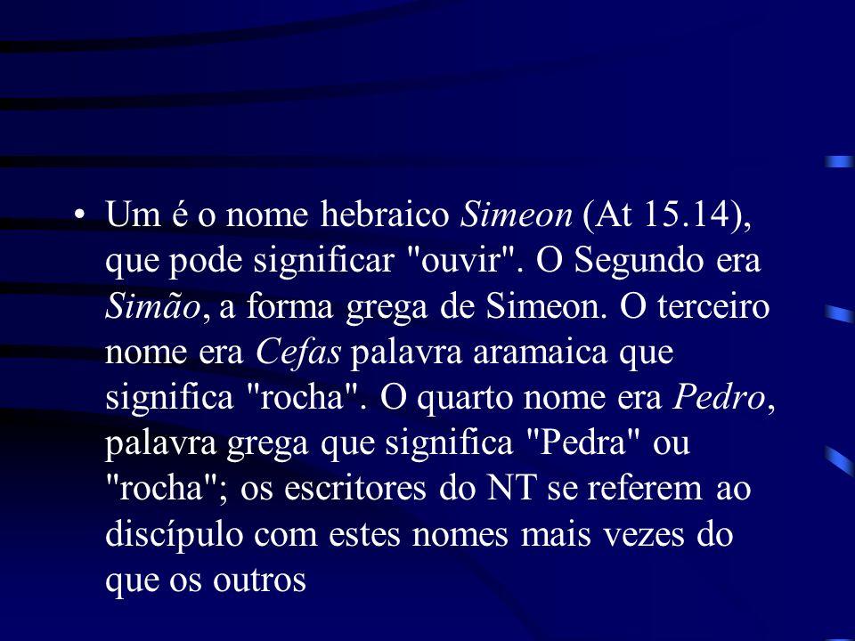 Um é o nome hebraico Simeon (At 15.14), que pode significar