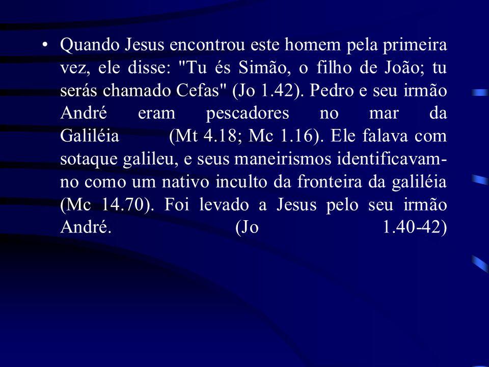 Quando Jesus encontrou este homem pela primeira vez, ele disse: