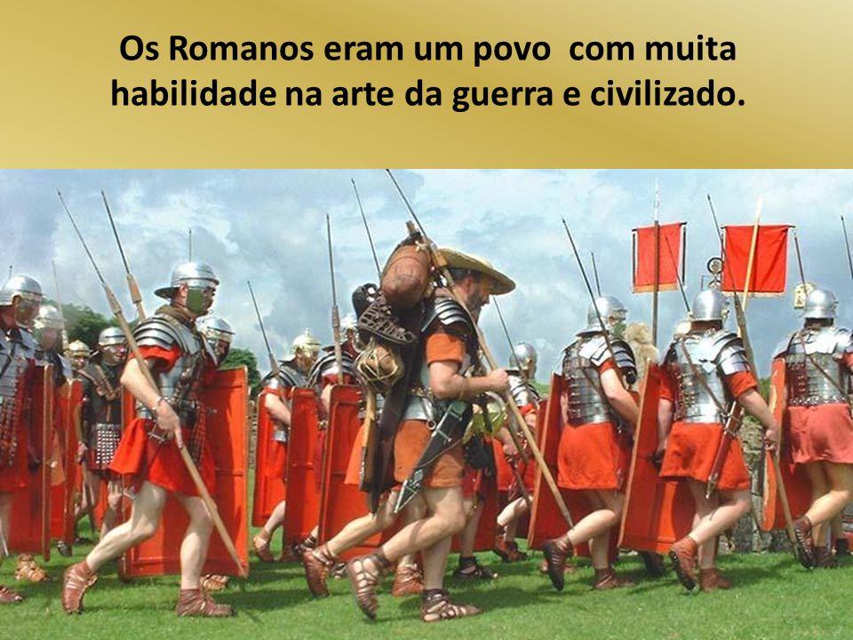 Construíram pontes, estradas e monumentos. Os Romanos