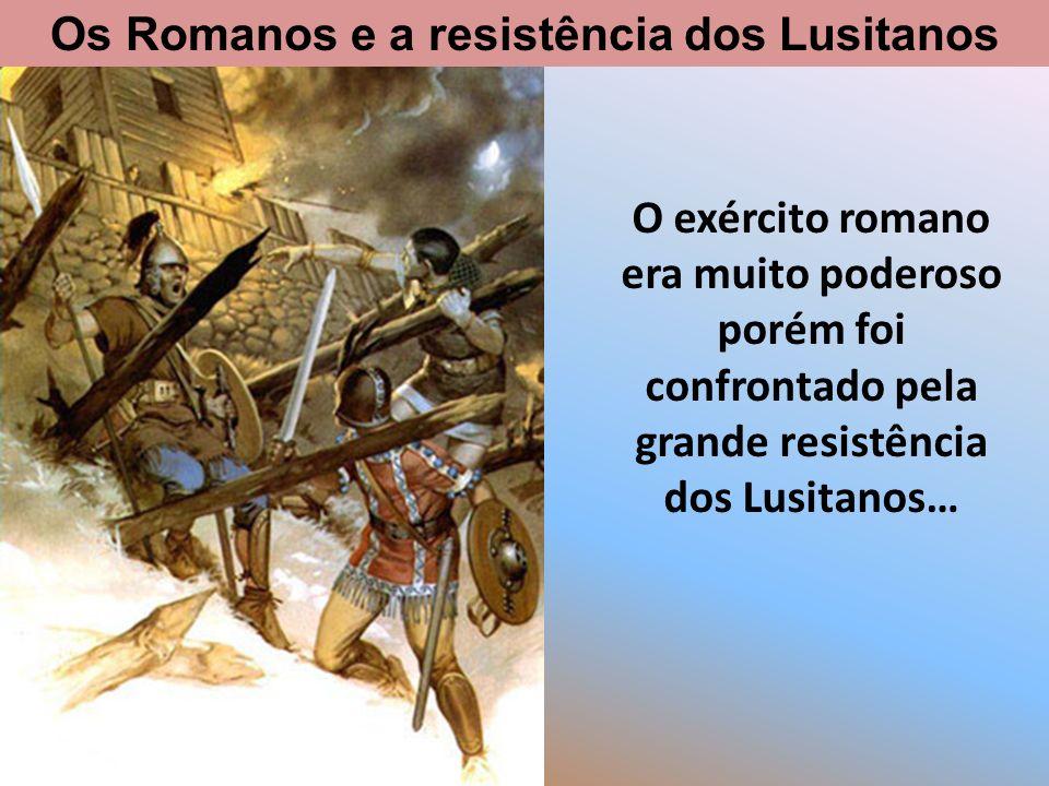 …que travaram duras batalhas com os Romanos, nas quais obtiveram grandes vitórias.