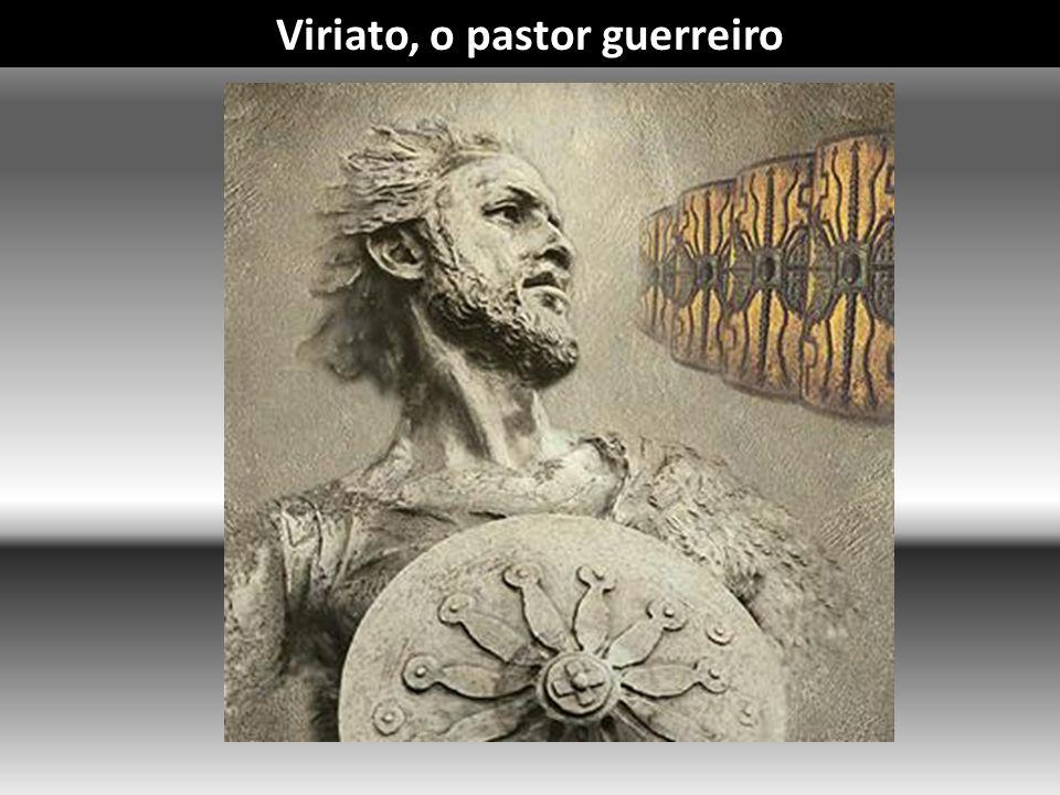 Nessa altura, vivia um pastor nos montes Hermínios, de nome Viriato, que era muito corajoso, a quem chamavam Pastor Guerreiro.