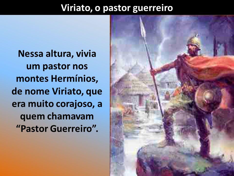 O exército Romano sentindo-se humilhado por não conseguir vencer os Lusitanos, comandados por Viriato,… Viriato, o pastor guerreiro