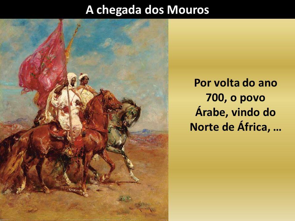 …atacou a Península Ibérica, dominando-a por mais de 500 anos. A chegada dos Mouros