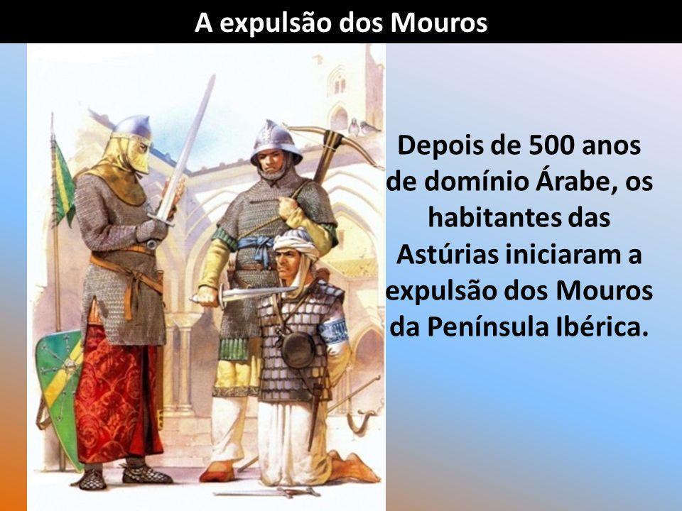 Esta expulsão começou com a batalha de Covadonga, nas Astúrias, no Norte da Península Ibérica.
