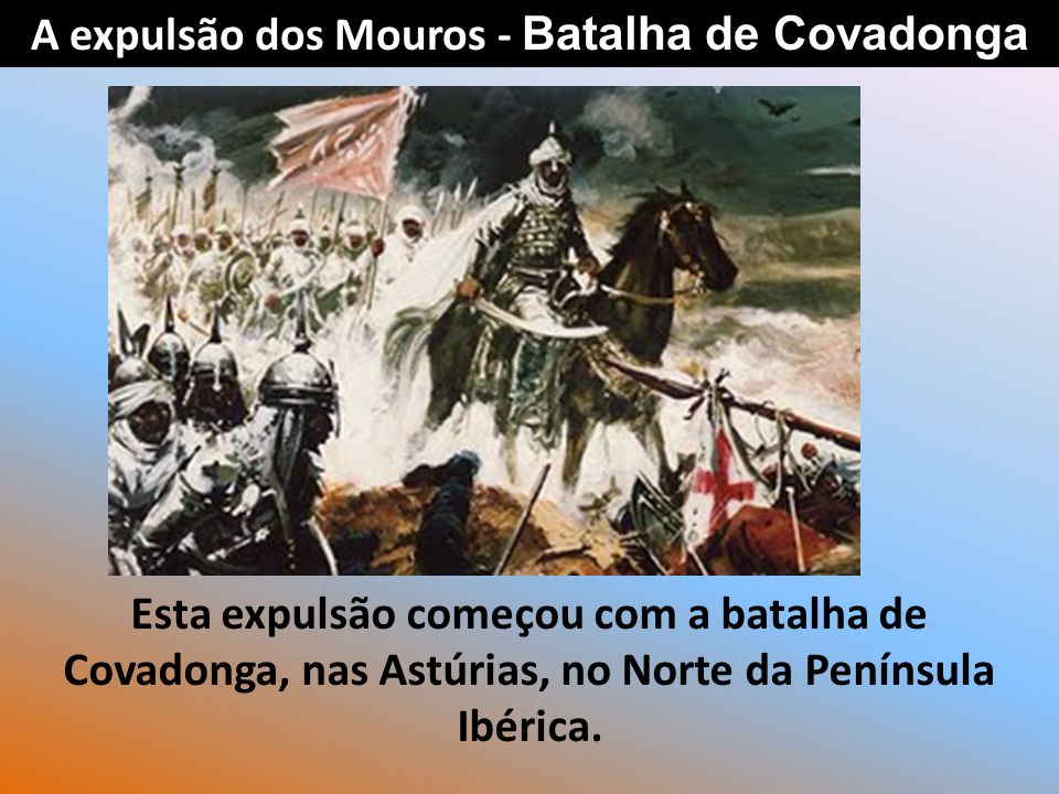 Ao conquistarem terras aos Mouros, estes foram sendo empurrados para o sul da Península Ibérica.
