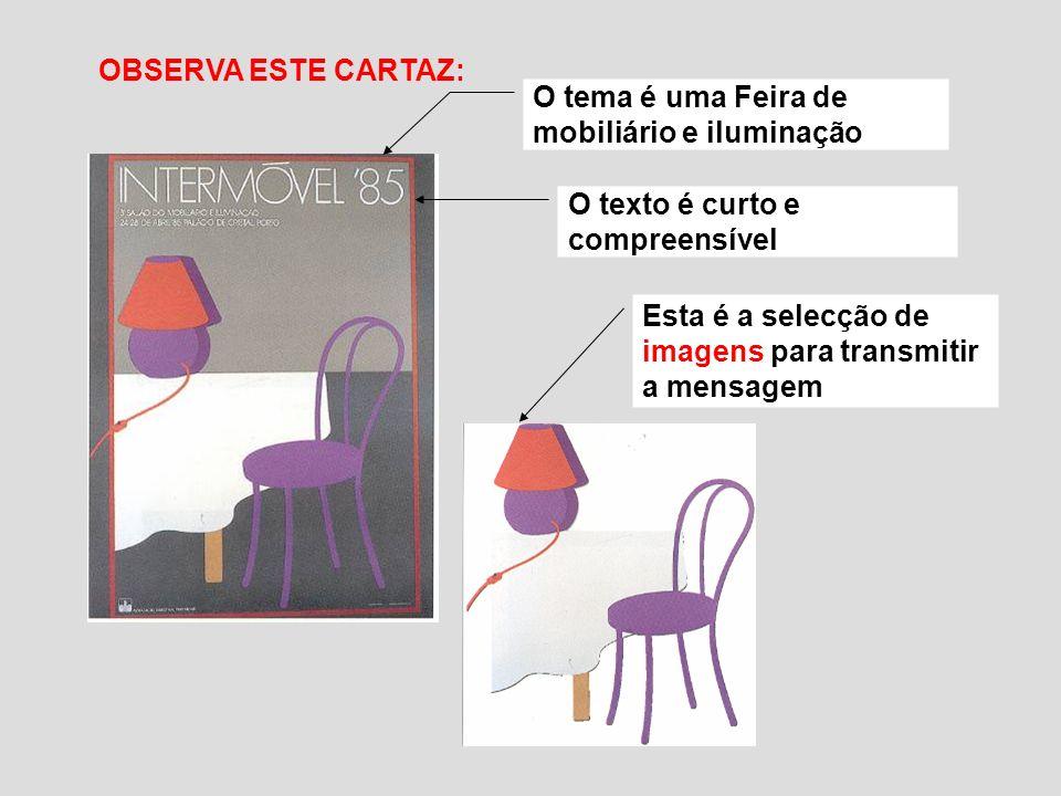 O texto é curto e compreensível Esta é a selecção de imagens para transmitir a mensagem O tema é uma Feira de mobiliário e iluminação OBSERVA ESTE CAR