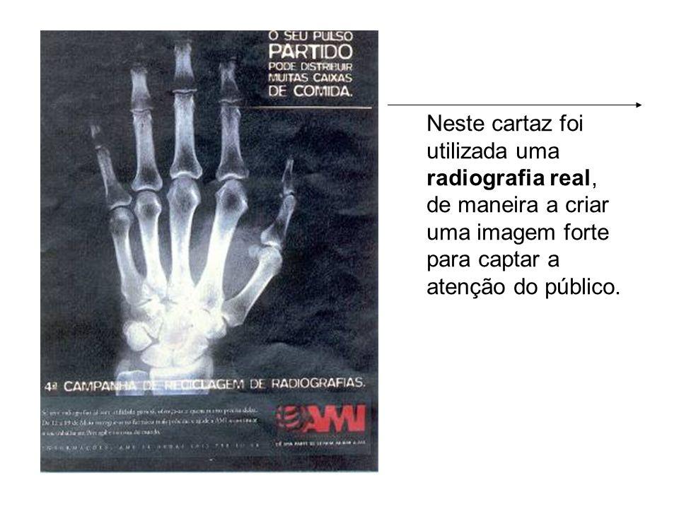 Neste cartaz foi utilizada uma radiografia real, de maneira a criar uma imagem forte para captar a atenção do público.