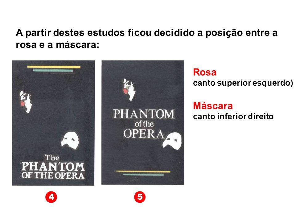 45 A partir destes estudos ficou decidido a posição entre a rosa e a máscara: Rosa canto superior esquerdo) Máscara canto inferior direito