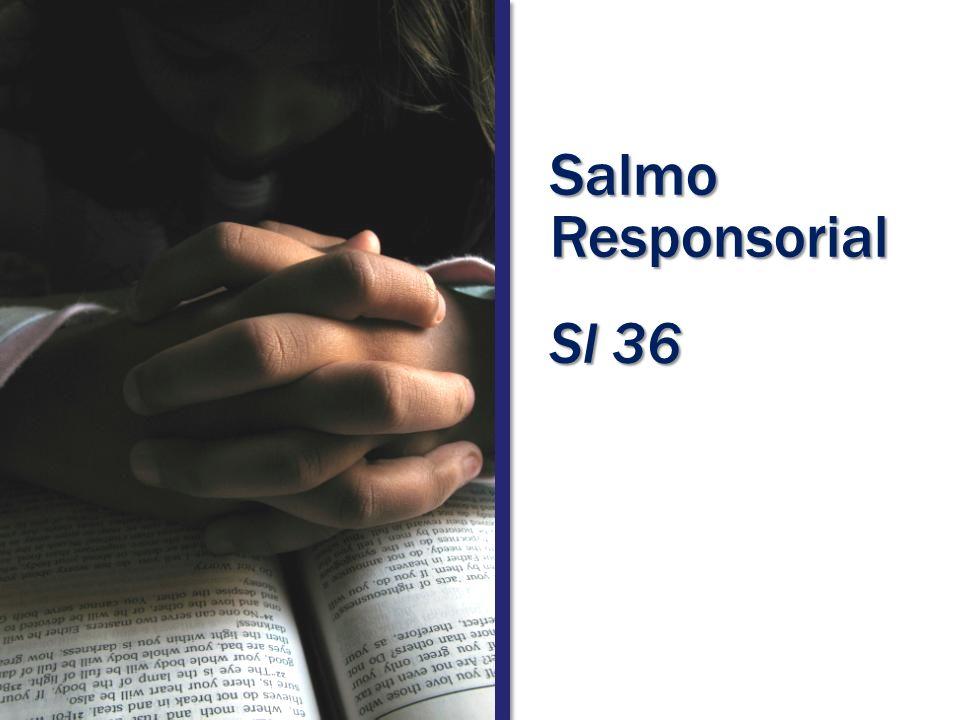 Salmo Responsorial Sl 36