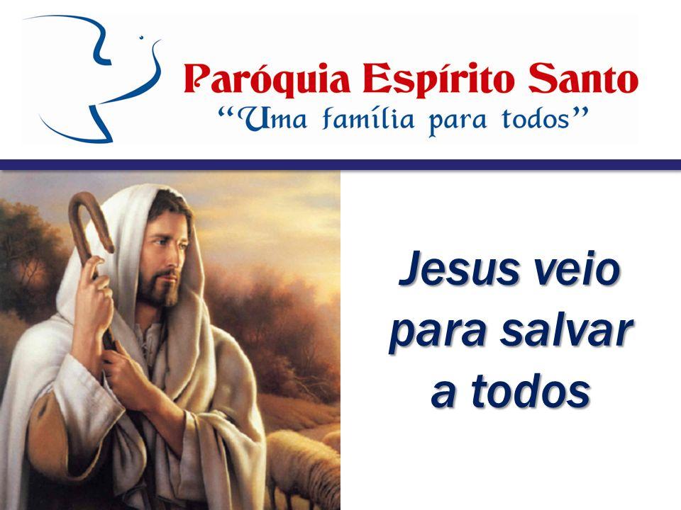 Jesus veio para salvar a todos