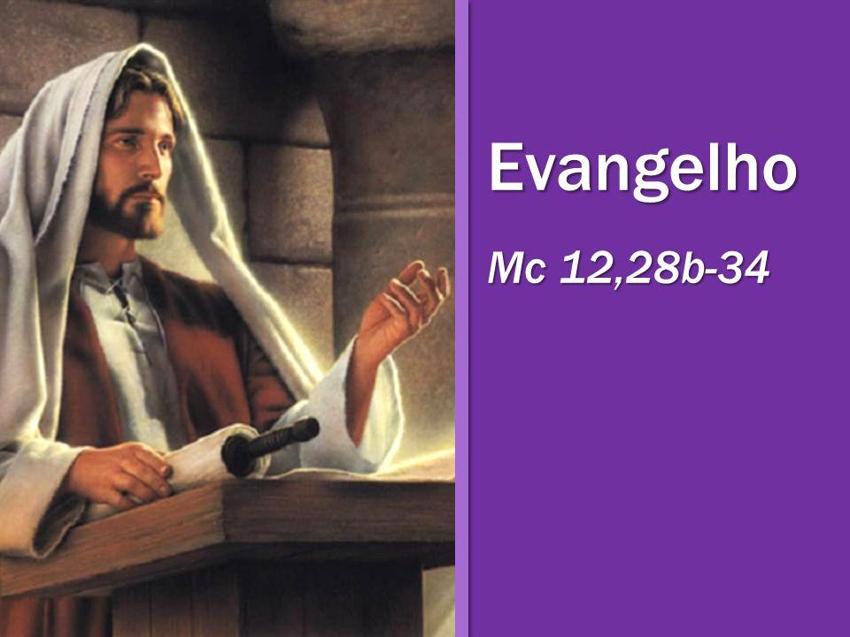 Evangelho Mc 12,28b-34