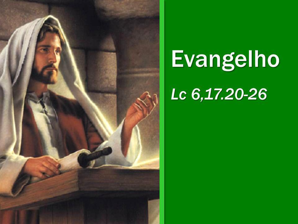 Evangelho Lc 6,17.20-26
