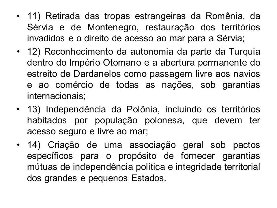 11) Retirada das tropas estrangeiras da Romênia, da Sérvia e de Montenegro, restauração dos territórios invadidos e o direito de acesso ao mar para a