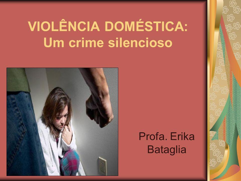VIOLÊNCIA DOMÉSTICA Cresce no país a violência doméstica, seja ela de ordem física, psicológica ou moral.