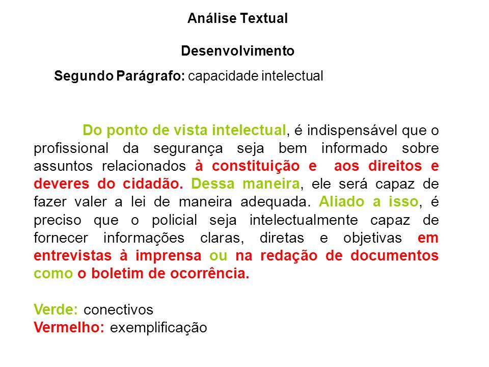 Análise Textual Desenvolvimento Segundo Parágrafo: capacidade intelectual Do ponto de vista intelectual, é indispensável que o profissional da seguran